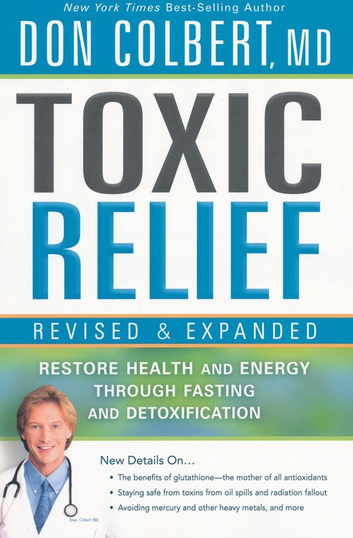 Dr. Don Colbert's Toxic Relief - Restore Health and Energy Book